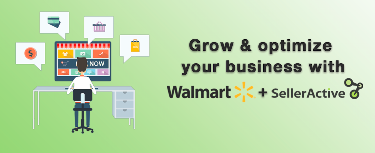 Grow and optimize your business with Walmart and SellerActive