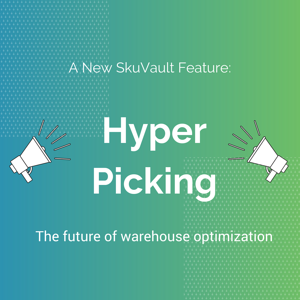 SkuVault's Hyper Picking Announcement Image